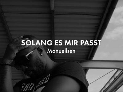 Manuellsen - Solang es mir passt