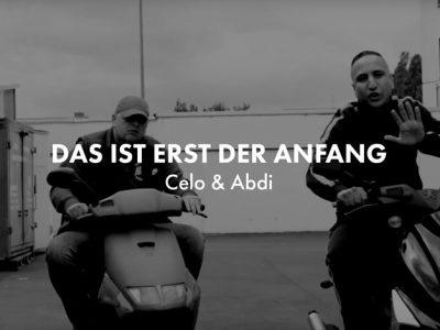 Celo & Abdi - DAS IST ERST DER ANFANG