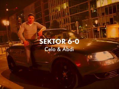 Celo & Abdi - SEKTOR 6-0