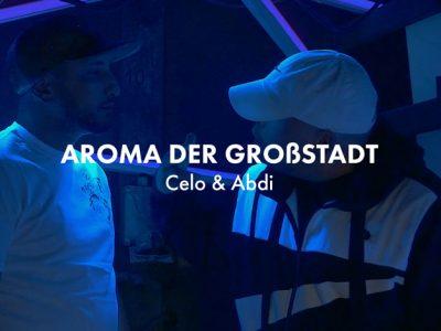 Celo & Abdi - AROMA DER GROßSTADT